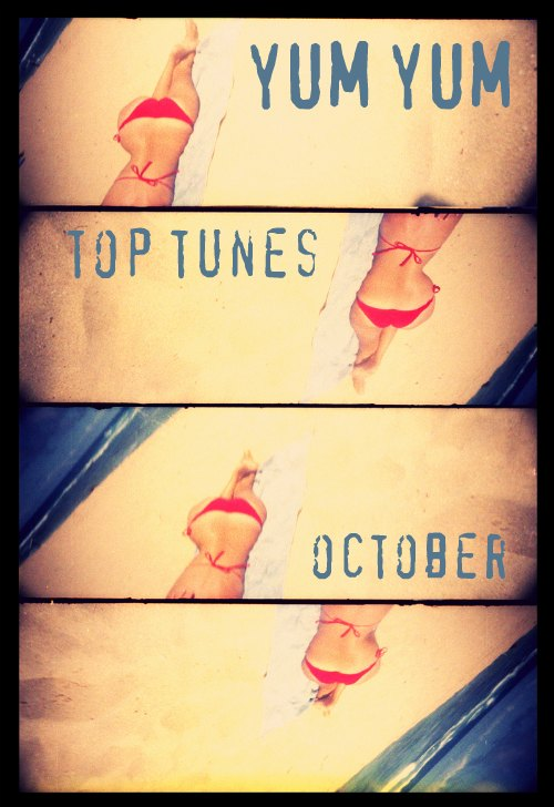 YUM YUM top tunes oct