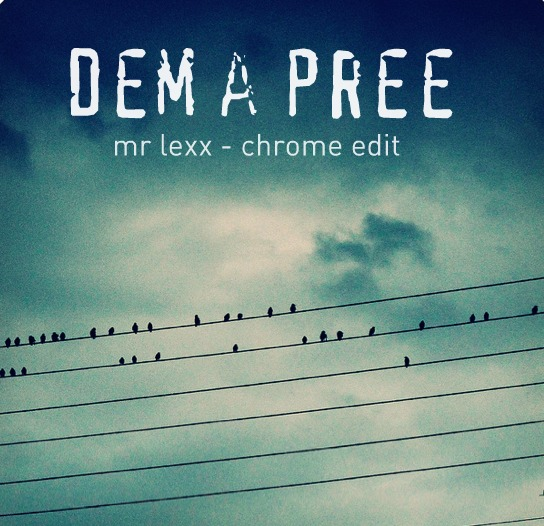 """Dem a pree"" Mr Lexx (chrome edit)"