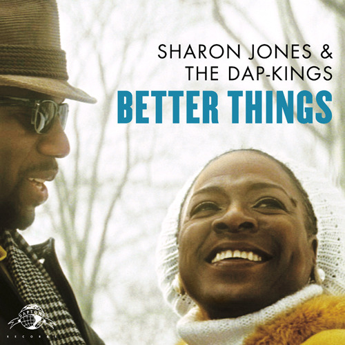 "sharon jones & the dap kings ""Better things"""