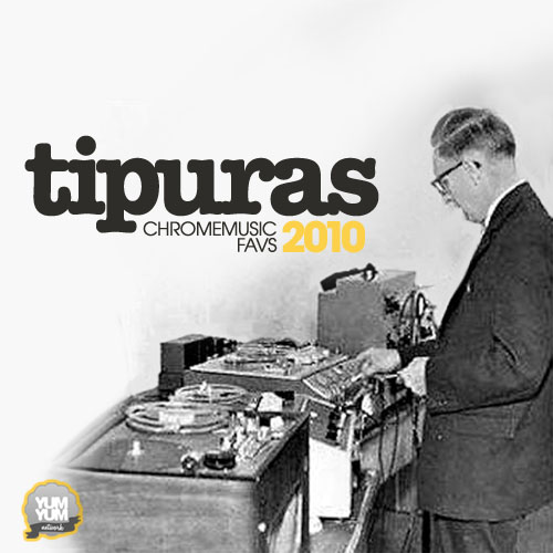 tipuras chromemusic favs 2010