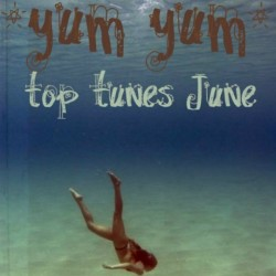 YUM YUM Top Tunes June