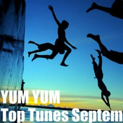 YUM YUM Top Tunes September