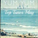 YUM YUM Top Tunes May
