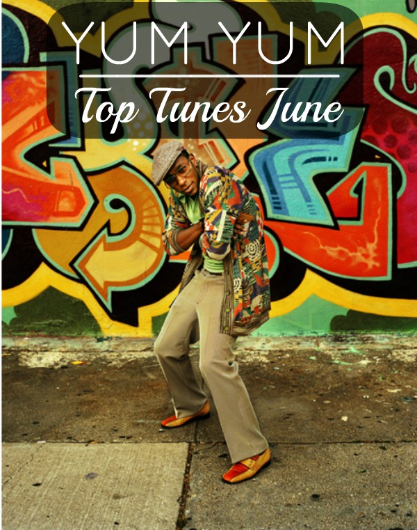 Post image for YUM YUM Top Tunes June