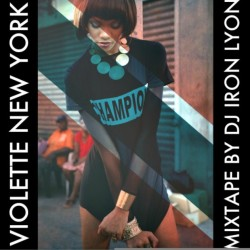 Violette New York mixed by DJ Iron Lyon