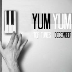 YUM YUM Top Tunes December