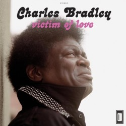 Charles Bradley – Strictly Reserved For You