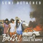 Semi Detached – BenZel vs Cass Lowe vs Chance The Rapper