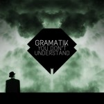 """Is BluesDubstep Even A Thing? Or Better Yet A Word? """"You Don't Understand"""" By Gramatik"""