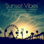 Sunset Vibes mixed by Marki McFly