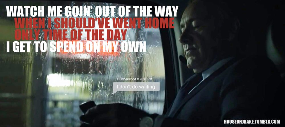 house of cards drake quotes24