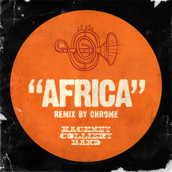 Africa – Hackney Colliery Band (chromes yum yum version)