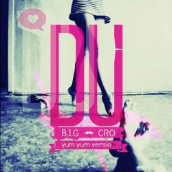 Cro & Biggie – Du (yum yum version)