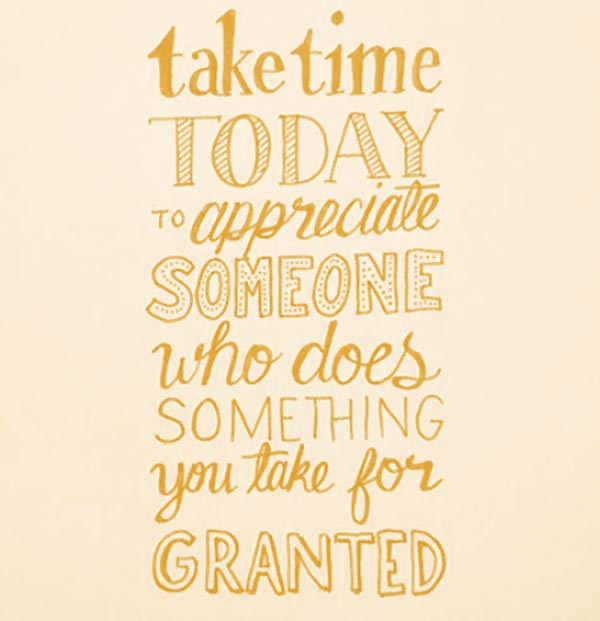 wekosh-quote-take-time-today-to-appreciate-someone-who-does-something-you-take-for-granted