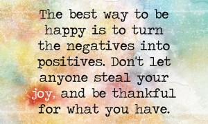 wekosh-quote-the-best-way-to-be-happy-is-to-turn-negatives-into-positives