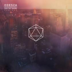 odesza-say-my-name-remix