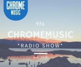 ChromeMusic Radio Show #4