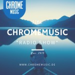 ChromeMusic Radio Show #11
