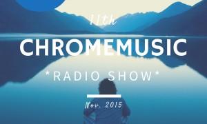 ChromeMusic Radio Show #11