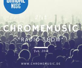ChromeMusic Radio Show #21